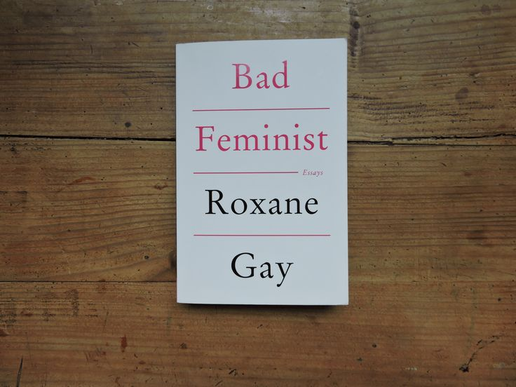 Bad Feminist - Roxane Gay Book review No spoilers