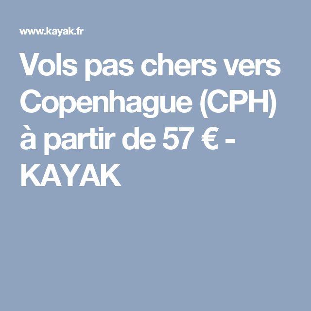 Vols pas chers vers Copenhague (CPH) à partir de 57€ - KAYAK