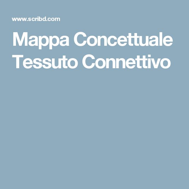 Mappa Concettuale Tessuto Connettivo