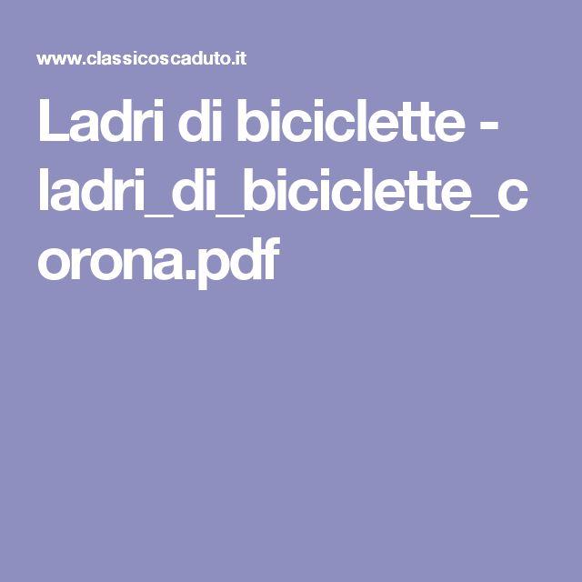 Ladri di biciclette - ladri_di_biciclette_corona.pdf