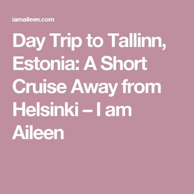 Day Trip to Tallinn, Estonia: A Short Cruise Away from Helsinki – I am Aileen