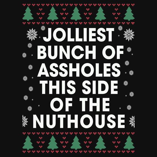 Jolliest bunch of Assholes This Side of The Nuthouse, Funny Xmas Gifts