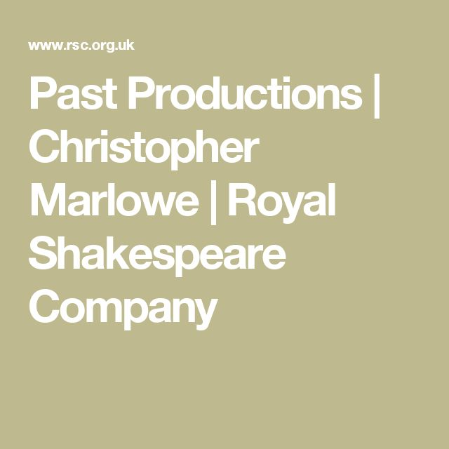 Past Productions | Christopher Marlowe | Royal Shakespeare Company