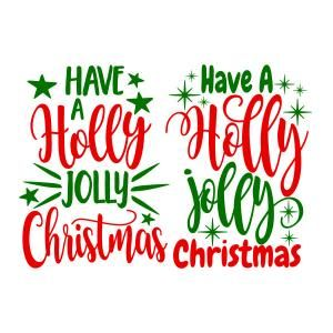 Have a Holly Jolly Christmas SVG Cuttable Design