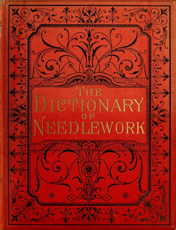 """The Dictionary of Needlework: An Encyclopaedia of Artistic, Plain, and Fancy Needlework, Division VI.--Tat to Zui., Second Edition"" By: S.F.A. Caulfield and Blanche C. Saward (1885) 