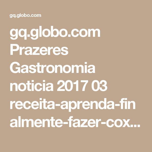 gq.globo.com Prazeres Gastronomia noticia 2017 03 receita-aprenda-finalmente-fazer-coxinha-perfeita.html