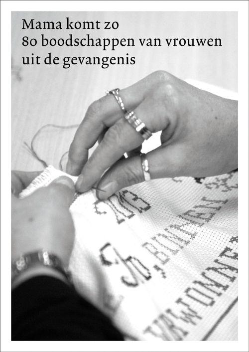 Mama Komt Zo 80 Boodschappen Van Vrouwen Uit De Gevangenis  Charlotte Marres