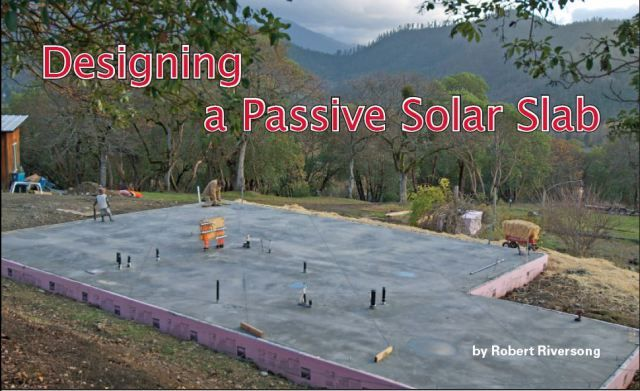 Designing a Passive Solar Slab - including radiant heating.