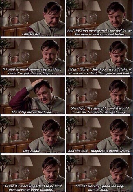 Ricky Gervais..I don't understand how he came up with such a beautiful tv series!