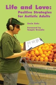 Life and Love: Positive Strategies for Autistic Adults . Love this book!
