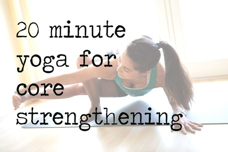 Pin now, practice later! A 20 minute yoga video for core strengthening.