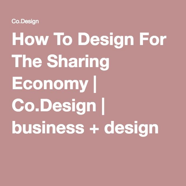 How To Design For The Sharing Economy