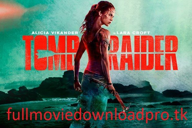 Tomb Raider 2018 Bluray 720p Free Download And Watch Online