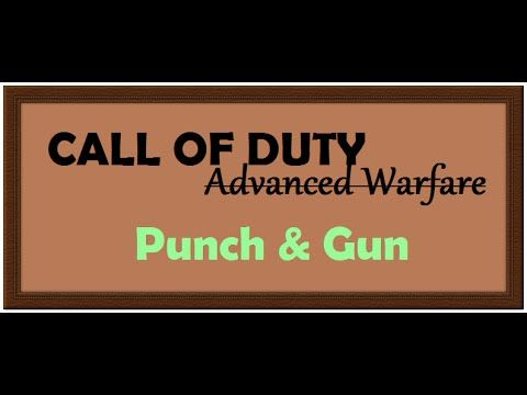 [7:51]Punch & Gun - Call of duty: Advanced Warfare