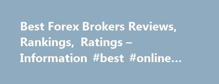 Best Forex Brokers Reviews, Rankings, Ratings – Information #best #online #brokerage #firm http://ireland.nef2.com/best-forex-brokers-reviews-rankings-ratings-information-best-online-brokerage-firm/  # Welcome to Best Online Forex Brokers. If you are here