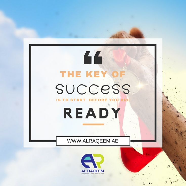 """How to be successful?  """" The key to success is to start  before you are ready """"  #trademark #dubai #uae #business #lawyer #government #license #brand #name #symbols #signatures #labels #unregistered #approved #owner #setup #quotes #success  www.alraqeem.ae"""
