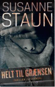 Helt til grænsen af Susanne Staun , ISBN 9788702138726 - bind 3 om retsmedicineren Maria Krause