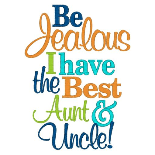 Sayings 2858 Jealous 5x7 Appliqueembroidery Uncle Quotes