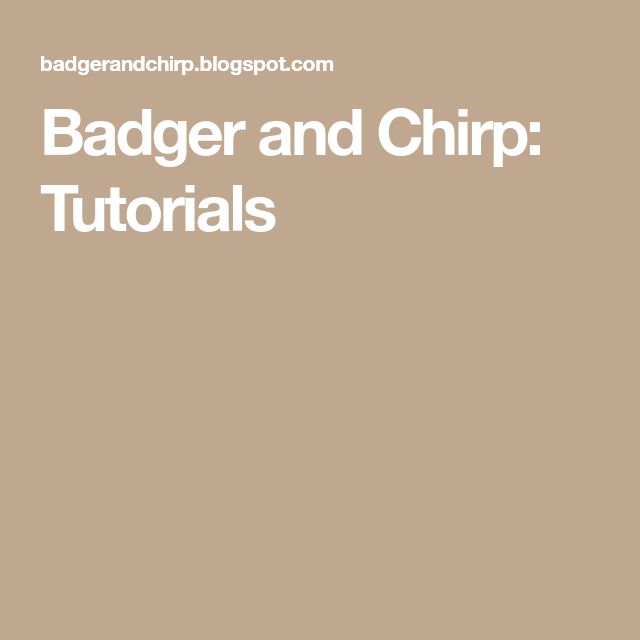 Badger and Chirp: Tutorials