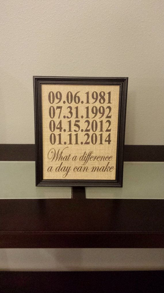 Buy Framed Burlap Print - Custom Important Date Frame - What a Difference A Day Can Make - Anniversary - Customizable - Dates - Family - 8x10 by dideschdelights. Explore more products on http://dideschdelights.etsy.com