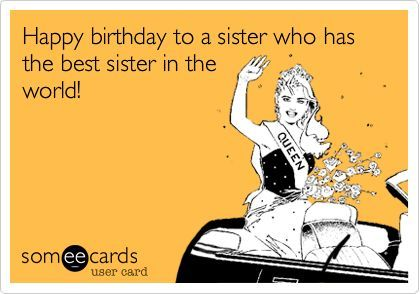 funny someecards about sisters – Birthday E Card