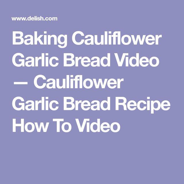 Baking Cauliflower Garlic Bread Video — Cauliflower Garlic Bread Recipe How To Video