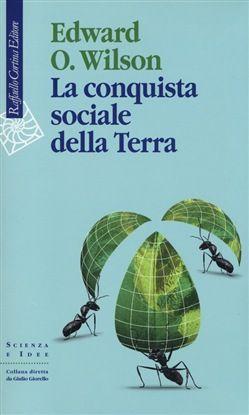 Prezzi e Sconti: La #conquista sociale della terra edward o.  ad Euro 22.10 in #Cortina raffaello #Media libri scienze generali