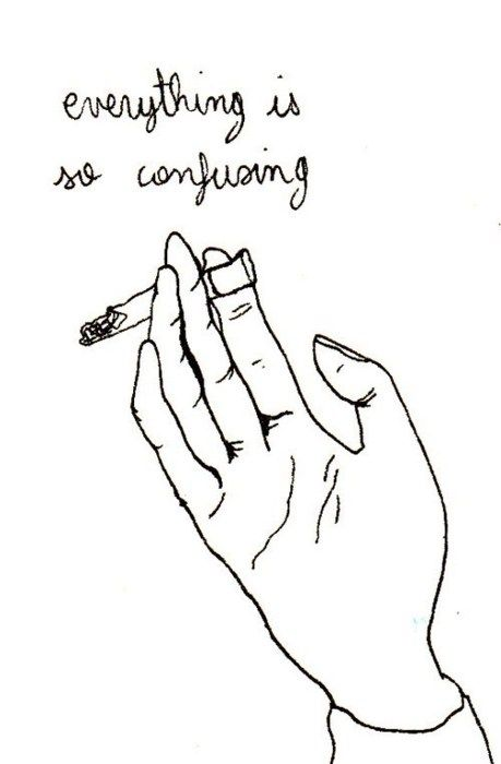 Everything is so confusing. Except this: STOP SMOKING NOW or you'll die of cancer. Pretty please ;)