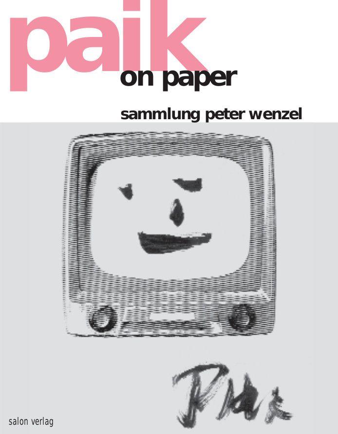 Nam June Paik: Paik on Paper, catalogue (2006) [English/German] — Monoskop Log