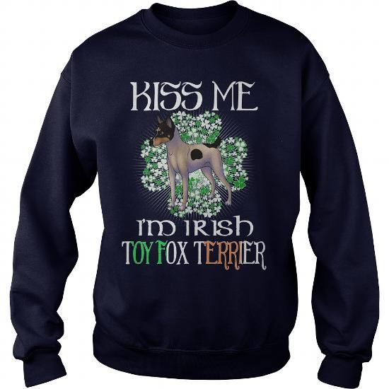 TOY FOX TERRIER KISS ME I AM IRISH TOY FOX TERRIER DOG CREW SWEATSHIRTS T-SHIRTS, HOODIES ( ==►►Click To Shopping Now) #toy #fox #terrier #kiss #me #i #am #irish #toy #fox #terrier #dog #crew #sweatshirts #Dogfashion #Dogs #Dog #SunfrogTshirts #Sunfrogshirts #shirts #tshirt #hoodie #sweatshirt #fashion #style