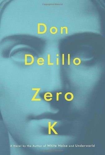 Zero K - Zero K by Don DeLillo The wisest, richest, funniest, and most moving novel in years... #DonDeLillo #GenreFiction
