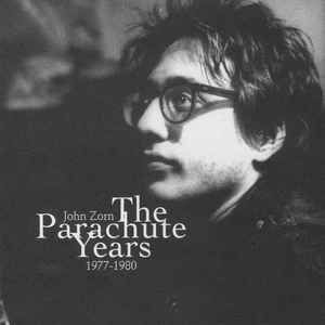 John Zorn - The Parachute Years 1977 - 1980: Lacrosse, Hockey, Pool, Archery (CD, Album) at Discogs