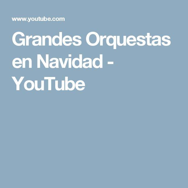 Grandes Orquestas en Navidad - YouTube