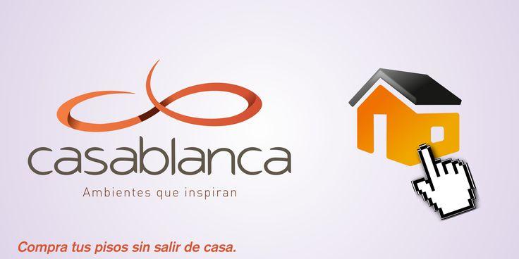 Casablanca te facilita comprar tus pisos sin salir de casa. ¿Quieres saber cómo? http://goo.gl/xliiR8