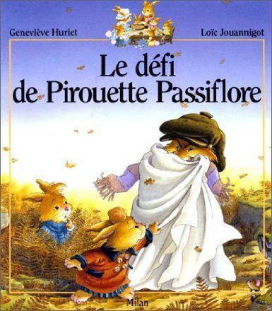 Le d fi de pirouette passiflore genevi ve huriet lo c jouannigot livres - Les jardins de passiflore ...