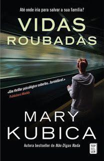 MENINA_DOS_POLICIAIS: Mary Kubica - Vidas Roubadas [Opinião]