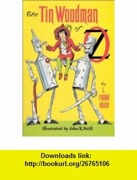 The Tin Woodman of Oz (9780486413020) L. Frank Baum , ISBN-10: 0486413020  , ISBN-13: 978-0486413020 ,  , tutorials , pdf , ebook , torrent , downloads , rapidshare , filesonic , hotfile , megaupload , fileserve
