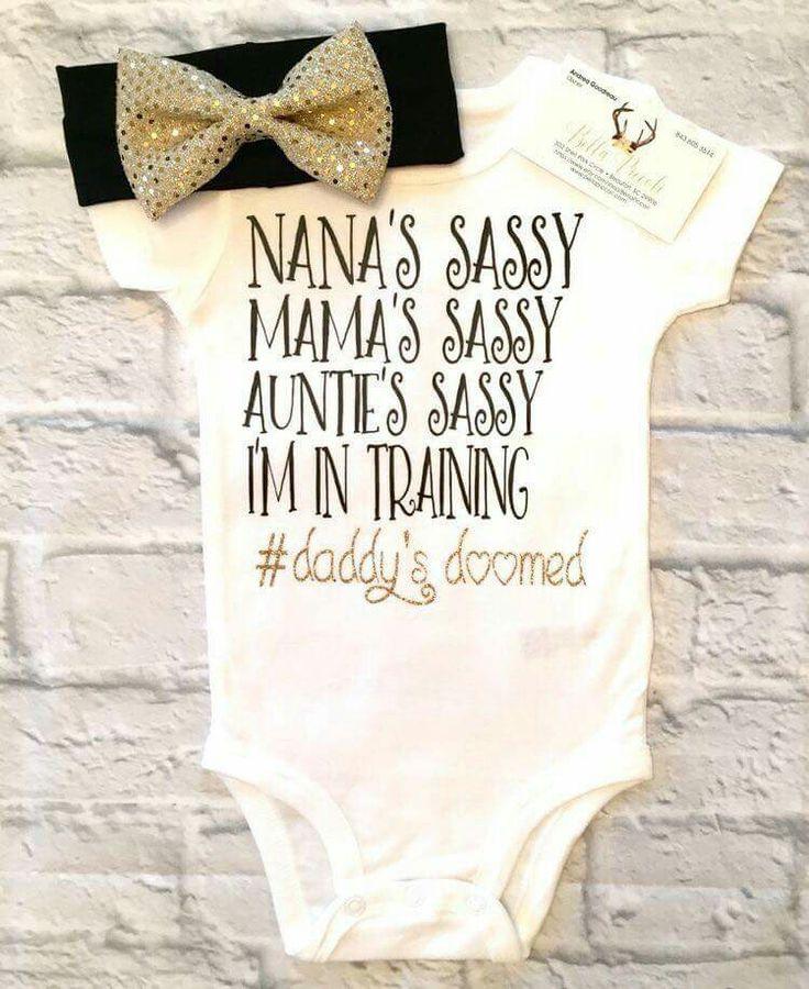Nana's Sassy Mama's Sassy Auntie's Sassy I'm in training #daddy's doomed- Infant girls onesie