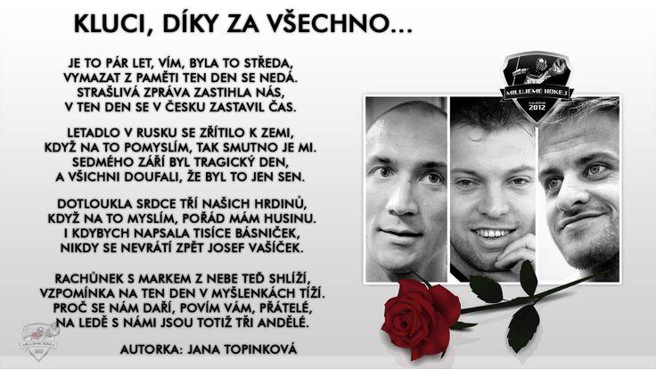 Memoriam  9/7/2011  karel Rachunek, Jan marek and Josef Vasicek  #Lokomotiv Disaster #LestWeForgett  #NeverForget #CZE   https://www.facebook.com/MilujemeHokej/photos/a.323338714402450.70410.323069101096078/1014591878610460/?type=3