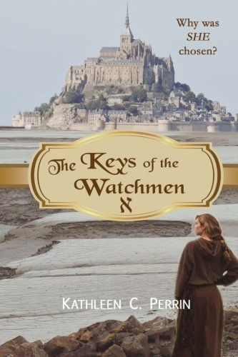The Keys of the Watchmen (Volume 1) - Kathleen C Perrin