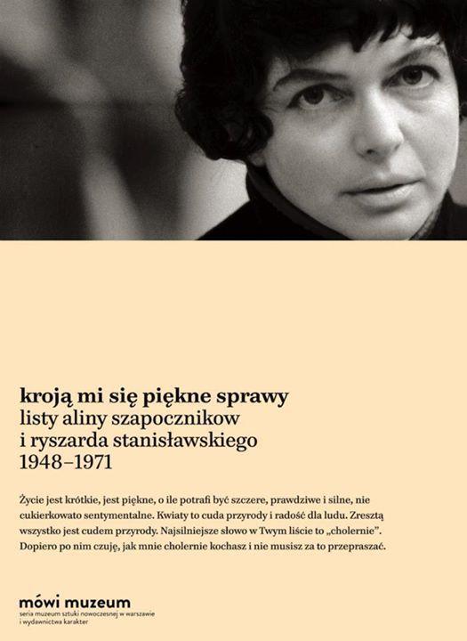 A compilation of letters between Alina Szapocznikow and Ryszard Stanisławski. Edited by Agata Jakubowska and Katarzyna Szotkowska-Beylin.