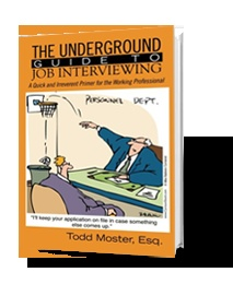 Todd Moster's Top 10 Tips for Job Interviews :: The Underground Guide to Job Interviewing
