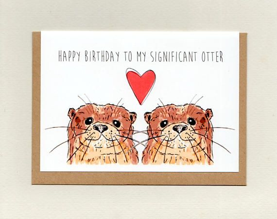 Happy BIRTHDAY to my SIGNIFICANT OTTER . greeting card .