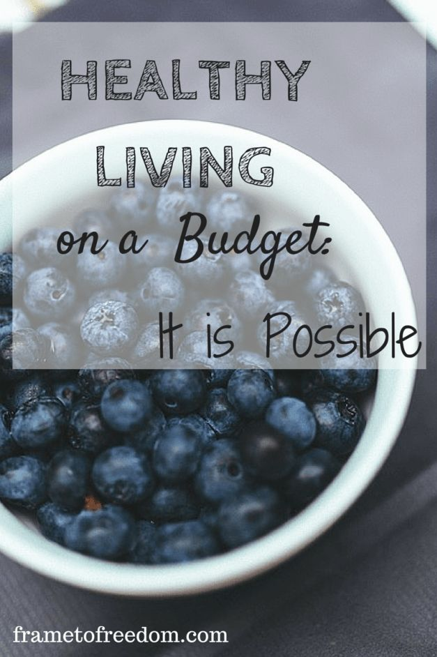 Heatlhy living and eating healthy on a budget are possible. This article gives practical tips on how to save money and live a healthy life style http://frametofreedom.com/healthy-living/