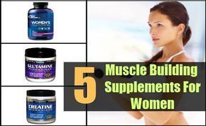 Muscle Building Supplements For Women #FastWeightLossWomen