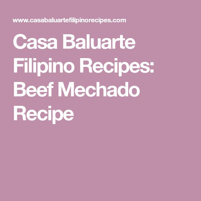 Casa Baluarte Filipino Recipes: Beef Mechado Recipe