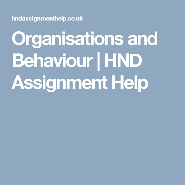 Organisations and Behaviour | HND Assignment Help