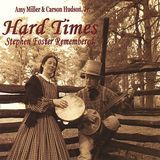 Hard Times: Stephen Foster Remembered [CD]