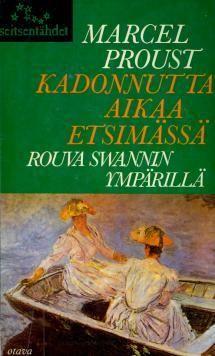 Kukkaanpuhkeavien tyttöjen varjossa 1. Rouva Swannin ympärillä | Kirjasampo.fi - kirjallisuuden kotisivu