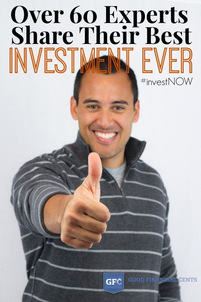 Real Life Tips:  68 Experts Share Their Best Investments Ever investing tips investing ideas investing advice